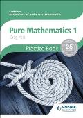 Cambridge International A/As Mathematics, Pure Mathematics 1 Practice Book
