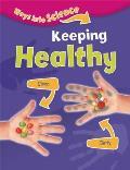 Ways Into Science: Keeping Healthy