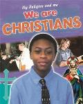 My Religion and Me: We Are Christians