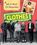 Tell Me What You Remember: Clothes