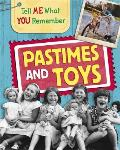 Tell Me What You Remember: Pastimes and Toys