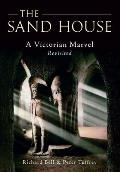 Sand House: a Victorian Marvel Revisited