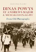 Dinas Powys ST Andrews Major & Michaelston-le-pit From Old Photographs