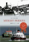Mersey Ferries Through Time