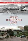 West Highland Line: Great Railway Journeys Through Time