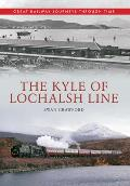 The Kyle of Lochalsh Line Great Railway Journeys Through Time