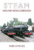 Steam Around Middlesbrough