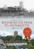Westbury on Tryn To Avonmouth Through Time