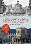 Barnard Castle: Shops, Pubs & Trades