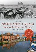 North West Canals Through Time: Merseyside, Weaver & Chester