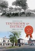 Tenterden & District Through Time