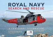 Royal Navy Search and Rescue: A Centenary Celebration