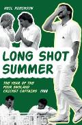 Long Shot Summer the Year of Four England Cricket Captains 1988