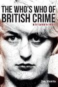 The Who's Who of British Crime: In the Twentieth Century