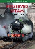 Preserved Steam Britain's Heritage Railways Volume One