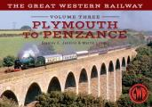 The Great Western Railway Volume Three Plymouth to Penzance