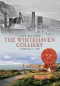 The Whitehaven Colliery Through Time