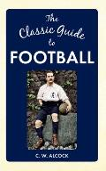 The Classic Guide to Football
