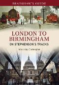 Bradshaw's Guide London to Birmingham: On Stephenson's Tracks - Volume 9