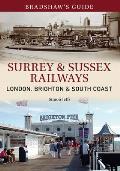 Bradshaw's Guide Surrey & Sussex Railways: London, Brighton and South Coast - Volume 11