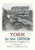 York in the 1950s: Ten Years That Changed a City