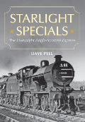 Starlight Specials: The Overnight Anglo-Scottish Express