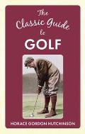 The Classic Guide to Golf