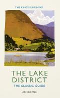 King's England: the Lake District: the Classic Guide