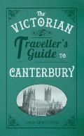 Victorian Traveller's Guide To Canterbury