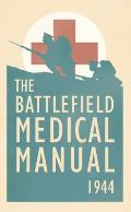 The Battlefield Medical Manual 1944