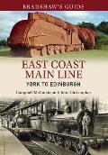 Bradshaw's Guide East Coast Main Line York to Edinburgh: Volume 13