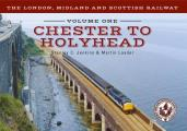 The London, Midland and Scottish Railway Volume One Chester to Holyhead