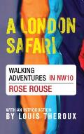 A London Safari: Walking Adventures in Nw10