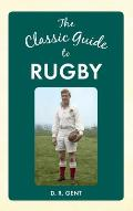 The Classic Guide to Rugby