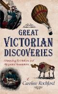 Great Victorian Discoveries: Astounding Revelations and Misguided Assumptions