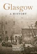 Glasgow: A History (reprint, 2013)