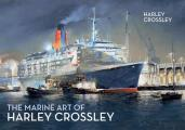The Marine Art of Harley Crossley