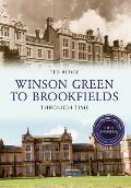 Winson Green to Brookfields Through Time Revised Edition