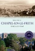 Chapel-En-Le-Frith Through Time Revised Edition