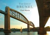 The Great Brunel: A Photographic Journey, 3rd Edition