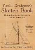 Yacht Designer's Sketch Book: Hints and Advice for the Amateur and the Professional