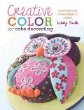 Creative Color for Cake Decorating Choose Colors Confidently with 20 Cake Decorating & Baking Projects