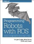 Programming Robots with Ros: A...