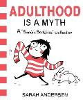 Adulthood Is a Myth A Sarahs...