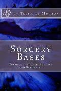 Sorcery Bases: Theme 1 - What Is Sorcery and Sincerity