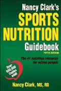 Nancy Clarks Sports Nutrition Guidebook 5th Edition