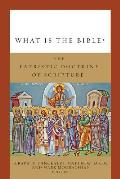 What Is the Bible?: Tha Patristic Doctrine of Scripture