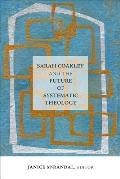 Sarah Coakley and the Future of Systematic Theology