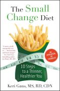 Small Change Diet 10 Simple Steps to a Thinner Healthier You