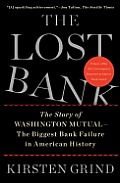 Lost Bank The Story of Washington Mutual The Biggest Bank Failure in American History